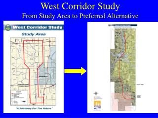West Corridor Study From Study Area to Preferred Alternative