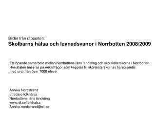 Bilder från rapporten: Skolbarns hälsa och levnadsvanor i Norrbotten 2008/2009