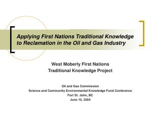 Applying First Nations Traditional Knowledge to Reclamation in the Oil and Gas Industry