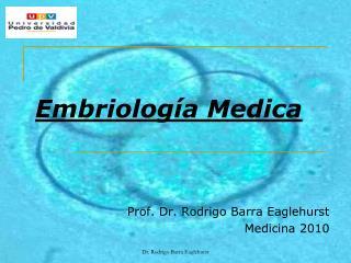 Embriolog a Medica