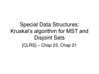 Special Data Structures: Kruskal's algorithm for MST and Disjoint Sets