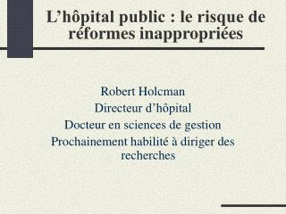 L h pital public : le risque de r formes inappropri es