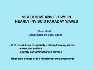 VISCOUS MEANS FLOWS IN NEARLY INVISCID FARADAY WAVES