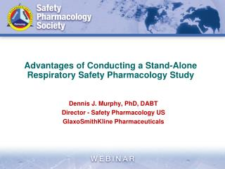 Advantages of Conducting a Stand-Alone Respiratory Safety Pharmacology Study