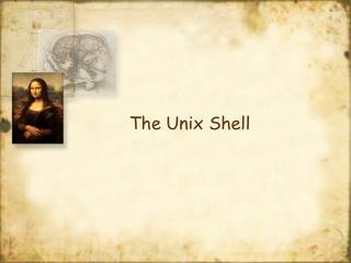 The Unix Shell