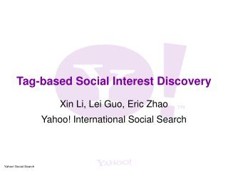 Tag-based Social Interest Discovery