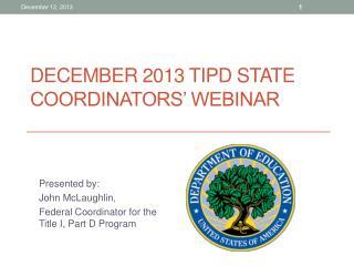 December 2013 TIPD State Coordinators' Webinar