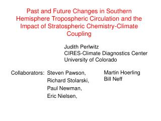 Collaborators: Steven Pawson, Richard Stolarski, Paul Newman, Eric Nielsen,