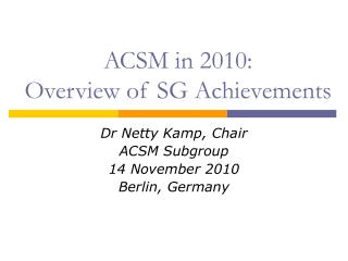 ACSM in 2010: Overview of SG Achievements