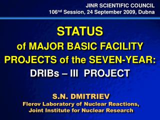 JINR SCIENTIFIC COUNCIL 106 nd  Session, 24 September 2009, Dubna