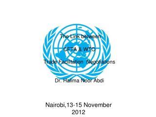 The Link between  CFTA & WTO Trade Facilitation  Negotiations  Dr. Halima Noor Abdi
