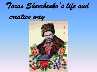 Taras Shevchenko's life and creative way