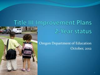Title III Improvement Plans 2-Year status