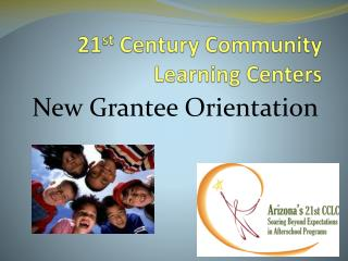 21 st  Century Community Learning Centers