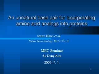An unnatural base pair for incorporating amino acid analogs into proteins