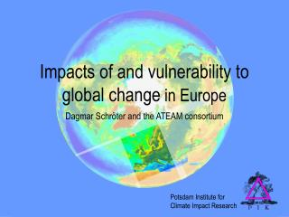 Impacts of and vulnerability to  global change in Europe