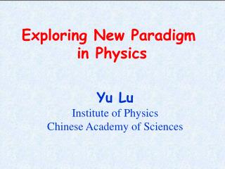Exploring New Paradigm  in Physics