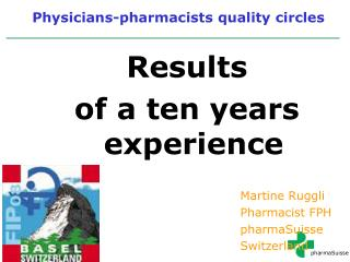 Results  of a ten years experience Martine Ruggli Pharmacist FPH pharmaSuisse
