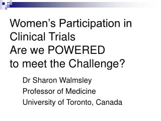 Women's Participation in Clinical Trials Are we POWERED to meet the Challenge?