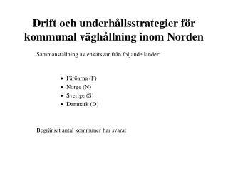 Drift och underhållsstrategier för kommunal väghållning inom Norden