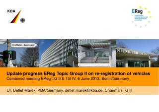 Dr. Detlef Marek, KBA/Germany, detlef.marek@kba.de, Chairman TG II