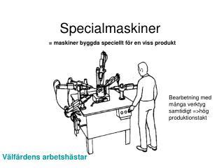 Specialmaskiner