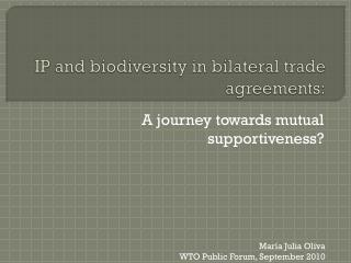 IP and biodiversity in bilateral trade agreements: