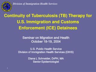 Seminar on Migration and Health October 18-19, 2004 U.S. Public Health Service