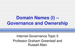 Domain Names (I) – Governance and Ownership