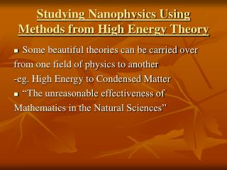 Studying Nanophysics Using Methods from High Energy Theory