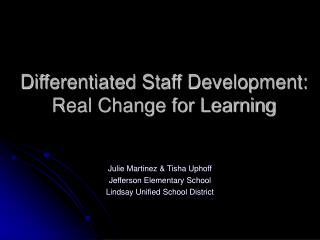 Differentiated Staff Development: Real Change for Learning