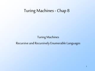 Turing Machines - Chap 8