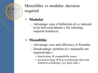 Monolithic vs modular: decision required