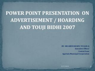 POWER POINT PRESENTATION  ON  ADVERTISEMENT / HOARDING  AND TOUJI BIDHI 2007
