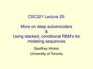 Geoffrey Hinton University of Toronto