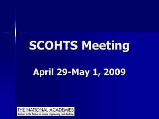 SCOHTS Meeting April 29-May 1, 2009