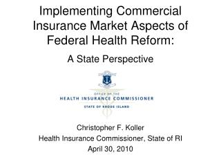 Implementing Commercial Insurance Market Aspects of Federal Health Reform:
