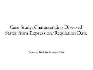 Case Study: Characterizing Diseased States from Expression/Regulation Data