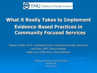 What it Really Takes to Implement  Evidence-Based Practices in Community Focused Services