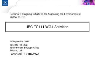 IEC TC111 WG4 Activities