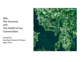 War, The Economy  and The Health of our Communities hosted by  East Bay Citizens for Peace