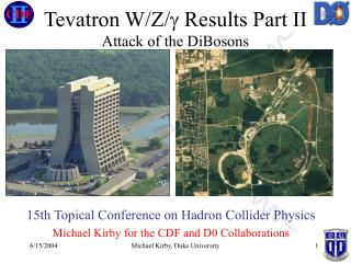 Tevatron W/Z/  Results Part II Attack of the DiBosons