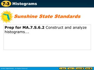Prep for MA.7.S.6.2  Construct and analyze histograms….