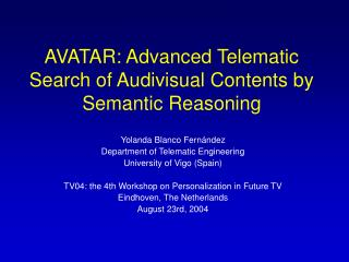 AVATAR: Advanced Telematic Search of Audivisual Contents by Semantic Reasoning