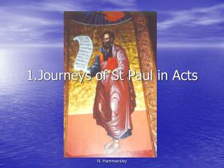 1.Journeys of St Paul in Acts