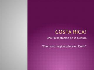 Una Presentaci�n de la Cultura �The most magical place on Earth�