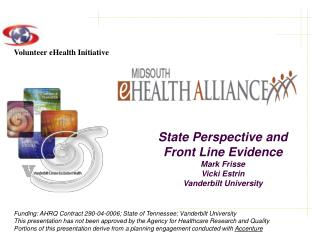 Funding: AHRQ Contract 290-04-0006; State of Tennessee; Vanderbilt University