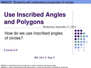 Use Inscribed Angles and Polygons
