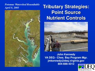 John Kennedy VA DEQ - Ches. Bay Program Mgr. jmkennedy@deq.virginia 804-698-4312