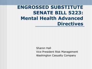 ENGROSSED SUBSTITUTE SENATE BILL 5223: Mental Health Advanced Directives